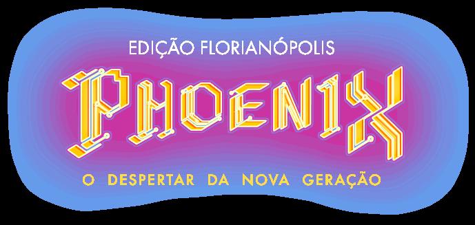 Phoenix - Edição Florianópolis